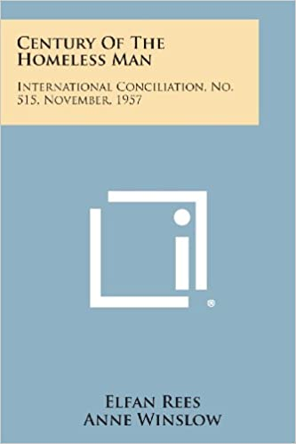 Book Century of the Homeless Man: International Conciliation, No. 515, November, 1957