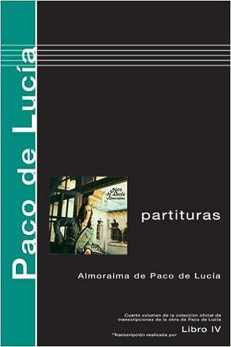 Descargar amazon kindle book como pdf Paco de Lucia, Libro IV: Almoraima De Paco De Lucia PDF