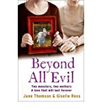 img - for Beyond All Evil: Two Monsters, Two Mothers, a Love That Will Last Forever (Paperback) - Common book / textbook / text book