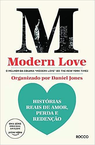MODERN LOVE: Histórias reais de amor, perda e redenção - Livros na ...