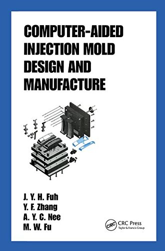 Computer-Aided Injection Mold Design and Manufacture (Plastics Engineering)