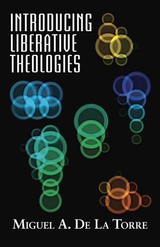 Introducing Liberative Theologies (Introducing Series)