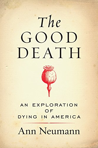 The Good Death: An Exploration of Dying in America (Best Political Blogs Uk)