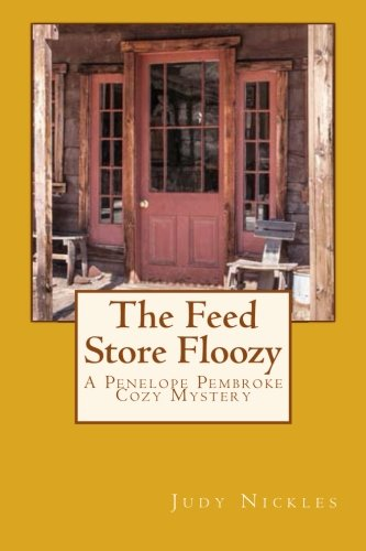 The Feed Store Floozy (The Penelope Pembroke Cozy - Feed Store