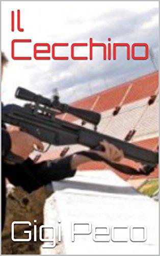 Il Cecchino (Italian Edition)