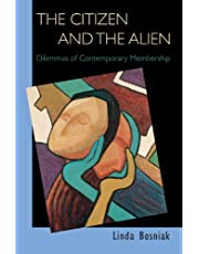 The Citizen and the Alien: Dilemmas of Contemporary Membership