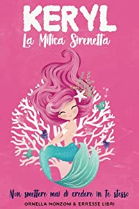 KERYL La Mitica Sirenetta: Non smettere mai di credere in te stesso.