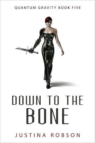 Down to the Bone (Quantum Gravity, Book 5)