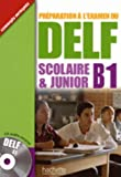 Préparation à l'examen du DELF scolaire & junior B1 (1CD audio)