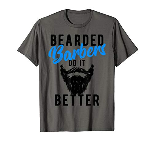 Bearded Barbers Do It Better T-Shirt - Funny Job Tee -