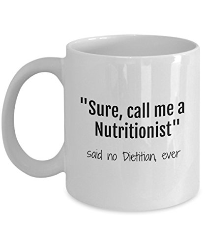 Dietitian Gifts - Call Me a Nutritionist - Registered Dietician Day, Nutrition Student Coffee Mug, 11 Oz. ()