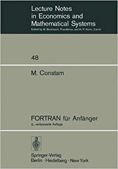 FORTRAN für Anfänger (Lecture Notes in Economics and Mathematical Systems) (German Edition)