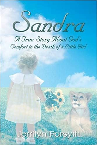 Sandra: A True Story About Gods Comfort in the Death of a Little Girl
