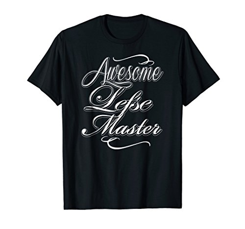 Awesome Lefse Master Norwegian Flatbread Potato T Shirt