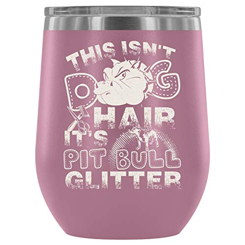 Stainless Steel Tumbler Cup with Lids for Wine, Pit Bull Glitter Wine Tumbler, I Love My Pit Bull Vacuum Insulated Wine Tumbler (Wine Tumbler 12Oz - Light Purple) ()