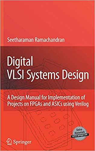 Digital VLSI Systems Design: A Design Manual for