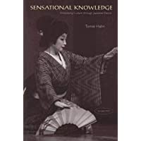 Sensational Knowledge: Embodying Culture through Japanese Dance