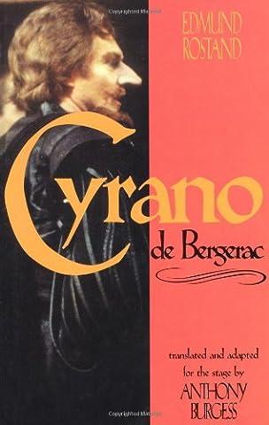 Cyrano de Bergerac: by Edmund Rostand translated by Anthony Burgess (Cyrano Bergerac English Book)