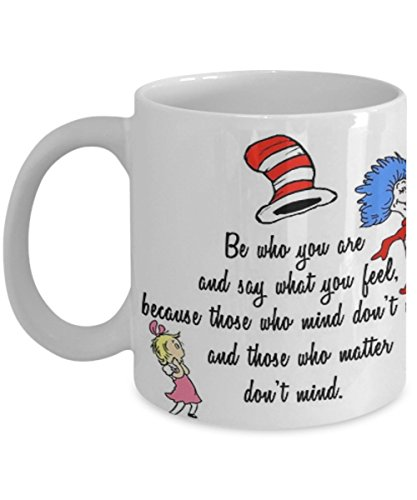Dr Seuss Quote - Coffee Mug, Tea Cup, Funny, Quote, Gift Idea for Him or Her, Women and Mother, Father's Day, Sister, Brother, Parent
