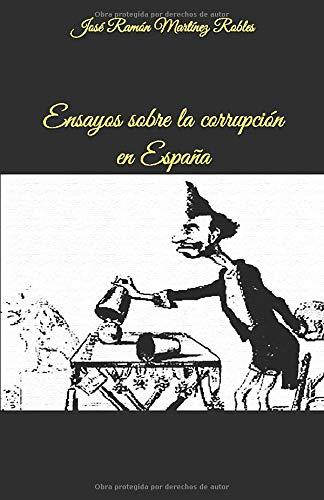 Ensayos sobre la corrupción en España: Amazon.es: Martínez Robles, José Ramón: Libros