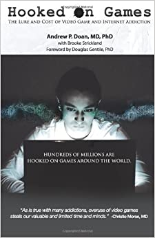 Book Hooked on Games: The Lure and Cost of Video Game and Internet Addiction