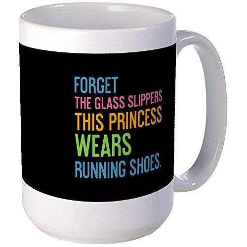 CafePress - Mug Forget The Glass Slippers Mugs - Coffee Mug, Large 15 oz. White Coffee Cup -