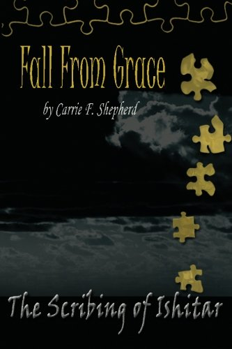 Book: Fall From Grace - The Scribing of Ishitar  (Volume 1)  by Carrie Shepherd