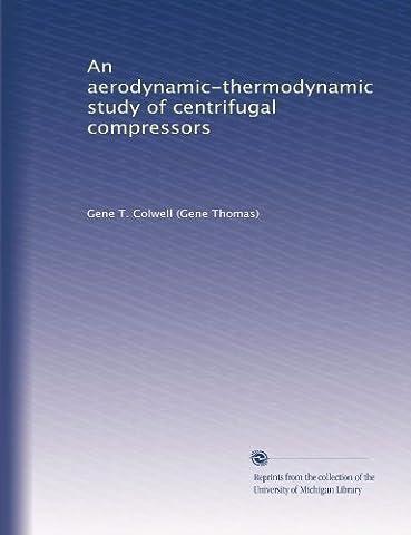 An aerodynamic-thermodynamic study of centrifugal compressors (Compressor Aerodynamics)