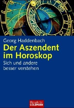 Der Aszendent im Horoskop: Sich und andere besser ...