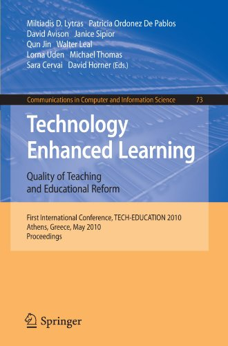 Technology Enhanced Learning: Quality of Teaching and Educational Reform: 1st International Conference, TECH-EDUCATION 2010, Athens, Greece, May ... in Computer and Information Science)