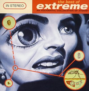Extreme - The Best Of Extreme An Accidental Collocation Of Atoms - Zortam Music