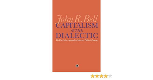 capitalism and the dialectic the unosekine approach to marxian political economy