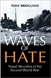 img - for Waves of Hate: Naval Atrocities of the Second World War book / textbook / text book