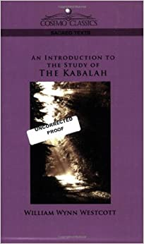 An Introduction to the Study of the Kabalah by William Wynn Westcott (2005-11-01)