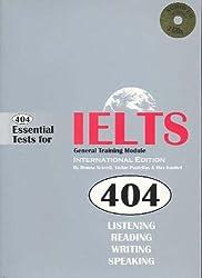 404 Essential Tests for IELTS General Training Module: General Training Module Book: Practice Tests for IELTS