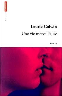 Une vie merveilleuse par Colwin