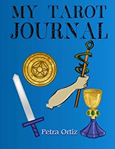 My Tarot Journal: My Favourite Way To Note My Tarot Journey (A Cool Journal To Write In) (Volume 10)