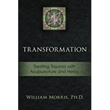 Transformation: Treating Trauma with Acupuncture and Herbs