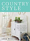 home decor styles Country Style: Home Décor and Rustic Crafts from Chandeliers to Coffee Tables, Bedcovers to Bulletin Boards