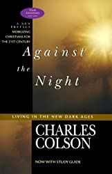 Against the Night: Living in the New Dark Ages