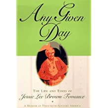 Any Given Day: The Life and Times of Jessie Lee Brown Foveaux