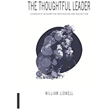 The Thoughtful Leader: Leadership Wisdom for Inspiration and Reflection