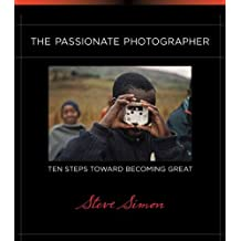 The Passionate Photographer: Ten Steps Toward Becoming Great (Voices That Matter) by Steve Simon (2011-07-30)