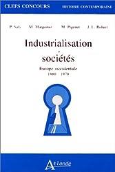 INDUSTRIALISATION ET SOCIETES. Europe occidentale 1880-1970