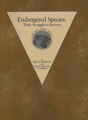 Endangered Species: Their Struggle to Survive (Our Only Earth Series)
