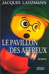Le Pavillon des affreux par Jacques Lanzmann