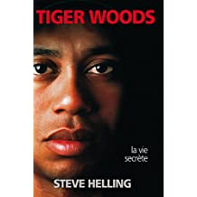 Tiger woods la vie secrète