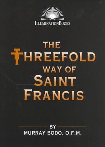 Read Online The Threefold Way of Saint Francis (Illumination Books) ebook
