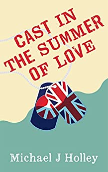 Cast in the Summer of Love by [Holley, Michael J]