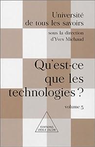 Université de tous les savoirs, volume 5 : Qu'est-ce que les technologies? par Université de tous les savoirs